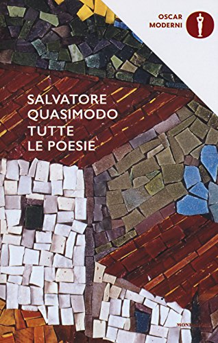Tutte le poesie (Oscar moderni) por Salvatore Quasimodo
