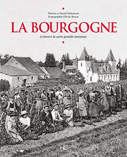 La Bourgogne à travers la carte postale ancienne par Therese Dubuisson