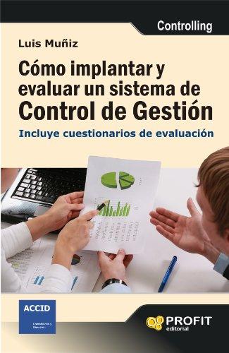 COMO IMPLANTAR Y EVALUAR UN SISTEMA DE CONTROL DE GESTION por Luis Muñiz González