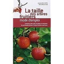 La taille des arbres fruitiers : Mode d'emploi