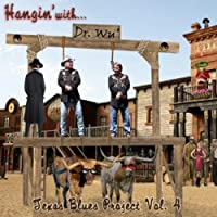 Hangin' With Dr. Wu': Texas Blues Project, Vol. 4