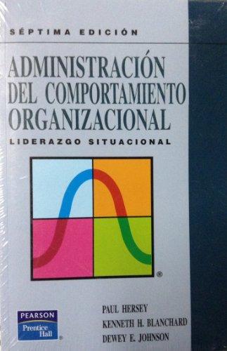Administracion del comportamiento organizacional por Kenneth H. Blanchard