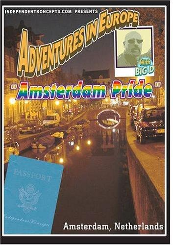 Preisvergleich Produktbild Adventures In Europe Volume 5 Amsterdam Pride by Big D and Friends