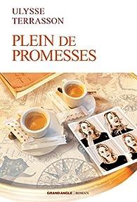 Plein de promesses par Ulysse Terrasson