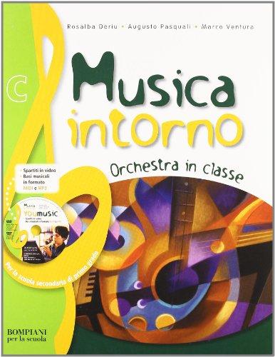Musica intorno. Tomo C: Orchestra in classe. Per la Scuola media. Con DVD-ROM