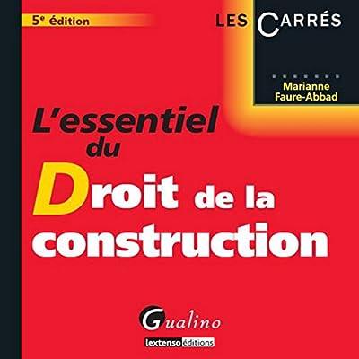 L'Essentiel du Droit de la construction, 5ème Ed.