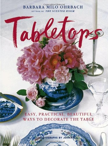 Tabletops: Easy, Practical, Beautiful Ways to Decorate the Table (Kochen Glaswaren)