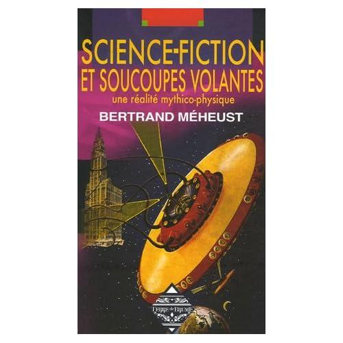 Science-fiction et soucoupes volantes : Une réalité mythico-physique