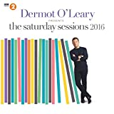 Dermot O'Leary Presents The Saturday Sessions 2016