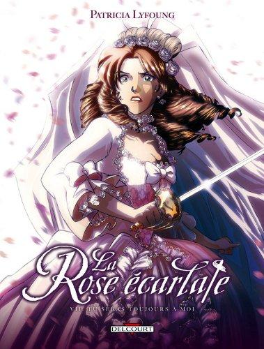 Epub Descargar La Rose Ecarlate T07 : Tu seras toujours avec moi (La Rose écarlate t. 7)