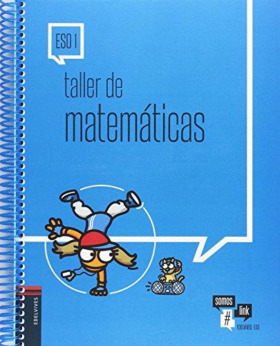 Taller de Matemáticas 1.º ESO: Cuaderno del alumno (Somoslink) por María Presentación García López