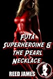 Futa Superheroine & the Pearl Necklace (English Edition)