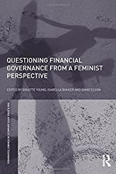 Questioning Financial Governance from a Feminist Perspective (Routledge IAFFE Advances in Feminist Economics)