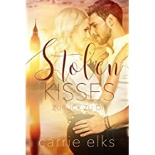 Stolen Kisses: Zurück zu dir (Love-in-London 1) (German Edition)