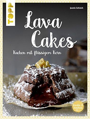 Lava Cakes: Kuchen mit flüssigem Kern (kreativ.kompakt.)