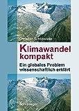 Klimawandel kompakt: Ein globales Problem wissenschaftlich erklärt - Christian Schönwiese