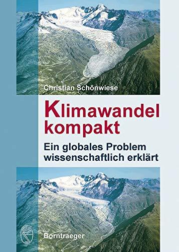 Klimawandel kompakt: Ein globales Problem wissenschaftlich erklärt