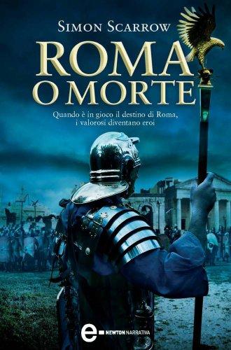 Roma o morte (Macrone e Catone Vol. 4) (Italian Edition) eBook ...