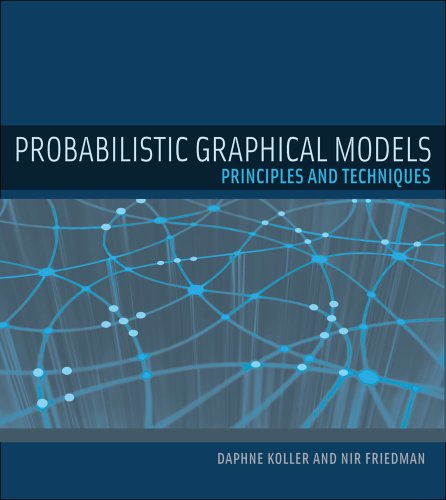 Probabilistic Graphical Models: Principles and Techniques (Adaptive Computation and Machine Learning series) (English Edition)