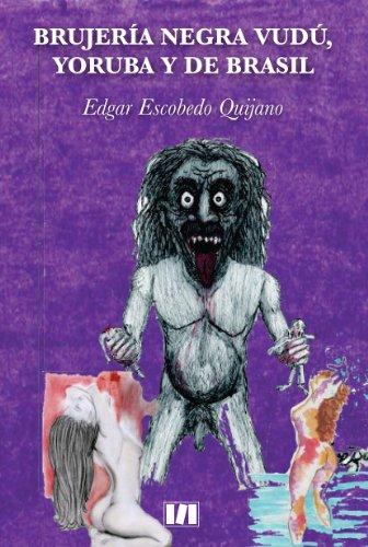 Brujería negra vudú, yoruba y de Brasil por Edgar Escobedo Quijano