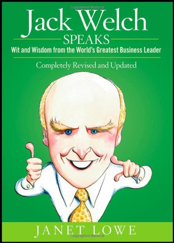 Jack Welch Speaks: Wit and Wisdom from the World's Greatest Business Leader por Janet Lowe
