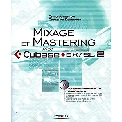 Mixage et mastering avec Cubase SX/SL 2 (1Cédérom)