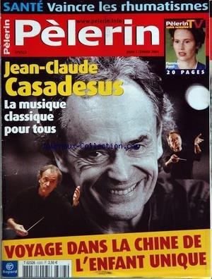 PELERIN (LE) [No 6323] du 05/02/2004 - sante - vaincre les rhumatismes jean claude casadesus - la musique classique pour tous voyage dans la chine de l'enfant unique