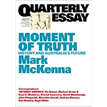 Quarterly Essay 69 Moment of Truth: History and Australia's Future