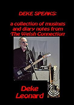 DEKE SPEAKS: A collection of musings and diary notes from 'The Welsh Connection' and beyond. by [Leonard, Deke]