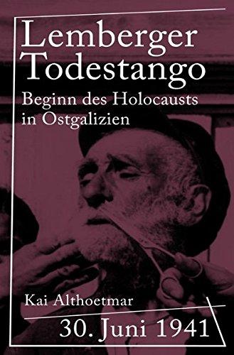 """Reihe """"Kriegsgeschichten"""": Lemberger Todestango: 30. Juni 1941. Beginn des Holocausts in Ostgalizien"""