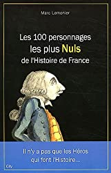 Les 100 personnages les plus nuls de l'histoire de France