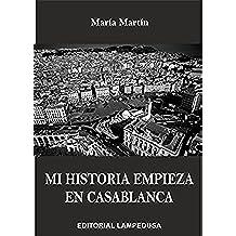 MI HISTORIA EMPIEZA EN CASABLANCA