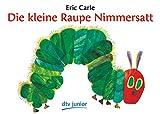 Die kleine Raupe Nimmersatt: Ein Bilderbuch von Carle. Eric (1981) Taschenbuch