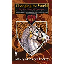 Changing the World: All-New Tales of Valdemar (Tales of Valdemar Series)