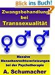 Zwangsbehandlung bei Transsexualität...