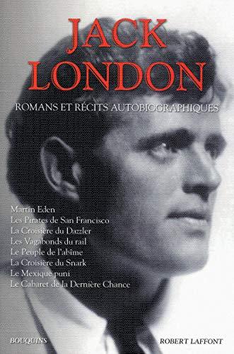Romans et récits autobiographiques par Jack LONDON