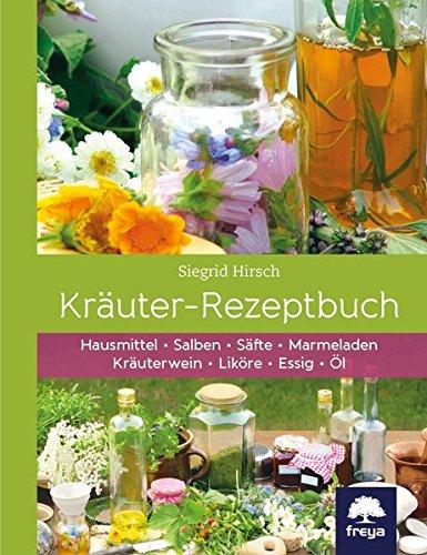 krauter-rezeptbuch-hausmittel-salben-safte-marmeladen-krauterwein-likore-essig-ol