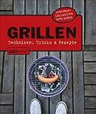 Grillen: Techniken, Tricks & Rezepte