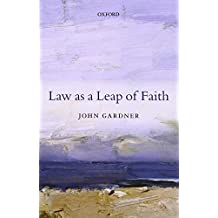 Law as a Leap of Faith: Essays On Law In General