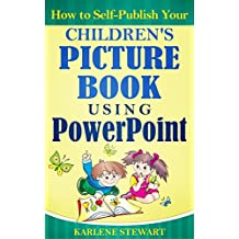 How to Self-Publish Your Children's Picture Book Using PowerPoint (English Edition)