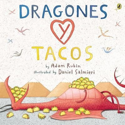 By Rubin, Adam ( Author ) [ Dragones y Tacos By Aug-2015 Paperback