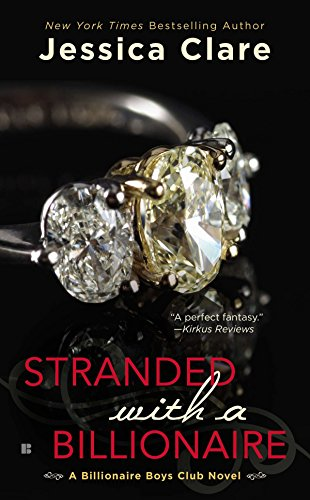 Stranded with a Billionaire (Billionaire Boys Club, Band 1) -