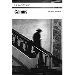 La muerte feliz (El Libro De Bolsillo - Bibliotecas De Autor - Biblioteca Camus)