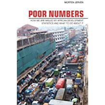 Poor Numbers: How We Are Misled by African Development Statistics and What to Do about It (Cornell Studies in Political Economy) by Morten Jerven (2013-02-19)