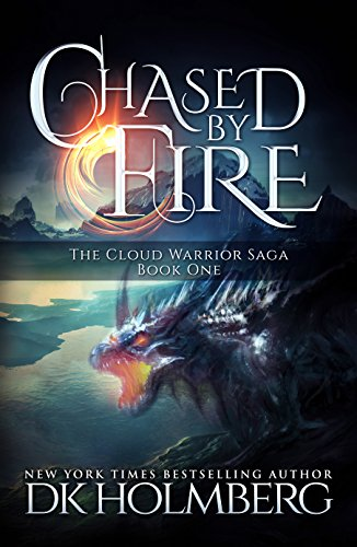 Chased by fire the cloud warrior saga book 1 ebook dk chased by fire the cloud warrior saga book 1 by holmberg dk fandeluxe Epub