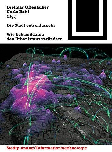 Die Stadt entschlüsseln: Wie Echtzeitdaten den Urbanismus verändern (Bauwelt Fundamente)