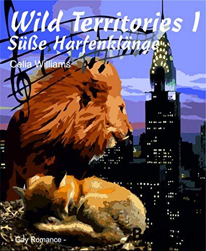 Wild Territories I - Süße Harfenklänge: Gay Fantasy Romance / Gestaltwandler