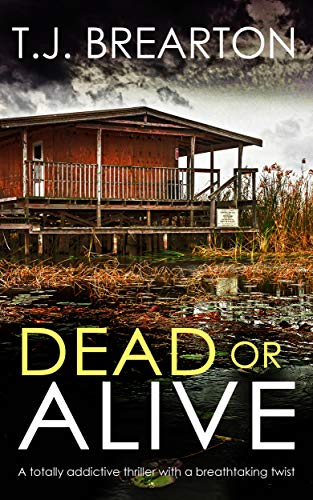 DEAD OR ALIVE a totally addictive thriller with a breathtaking twist (Special Agent Tom Lange Book 3) by [BREARTON, T.J.]