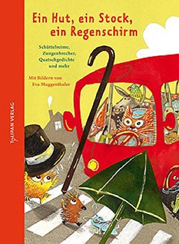Ein Hut, ein Stock, ein Regenschirm: Schüttelreime,Zungenbrecher,Quatschgedichteundmehr (Hausbuch)