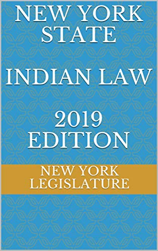 NEW YORK STATE INDIAN LAW 2019 EDITION (English Edition)